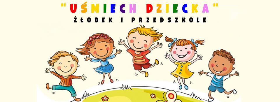 Żłobek i Przedszkole Uśmiech Dziecka